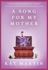 A Song For My Mother by Kat Martin