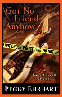 Got No Friend Anyhow by Peggy Ehrhart