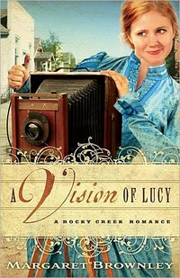 A Vision of Lucy by Margaret Brownley