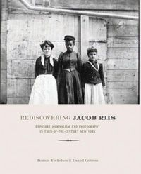 Rediscovering Jacob Riis