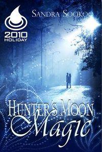 Hunter's Moon Magic by Sandra Sookoo