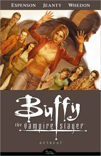 Buffy The Vampire Slayer Season Eight Volume 6: Retreat by Joss Whedon