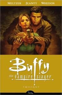 Buffy The Vampire Slayer Season Eight Volume 7: Twilight by Brad Meltzer