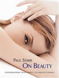 Paul Starr On Beauty