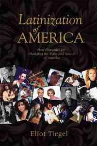 Latinization of America by Eliot Tiegel
