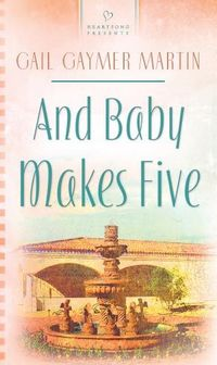 And Baby Makes Five by Gail Gaymer Martin