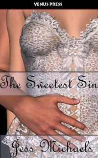 The Sweetest Sin by Jess Michaels