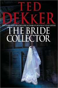 The Bride Collector by Ted Dekker