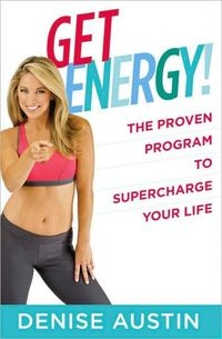 Get Energy! by Denise Austin