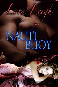Nauti Buoy by Lora Leigh