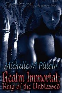 Realm Immortal: King of the Unblessed by Michelle M. Pillow