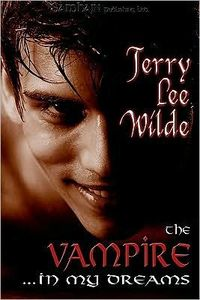 The Vampire...in My Dreams by Terry Lee Wilde