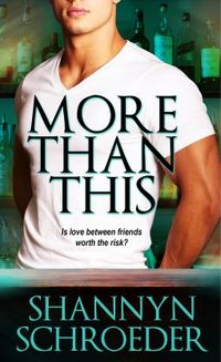 More Than This by Shannyn Schroeder