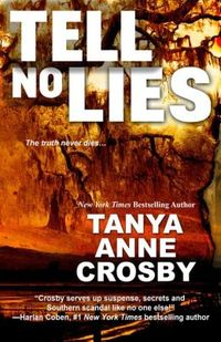 Tell No Lies by Tanya Anne Crosby