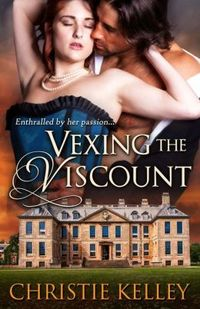 Vexing the Viscount by Christie Kelley