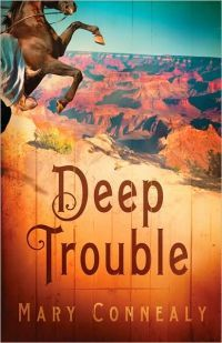 Deep Trouble by Mary Connealy