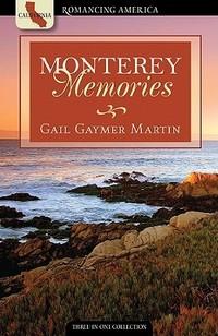 Monterey Memories by Gail Gaymer Martin