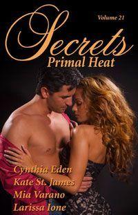 Secrets: Primal Heat, Vol. 21 by Cynthia Eden