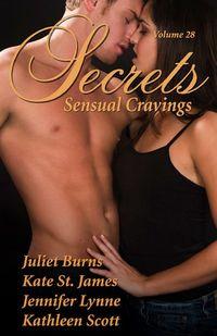 Secrets: Sensual Cravings (Volume 28) by Kate St. James