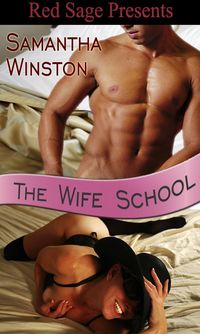 Excerpt of The Wife School by Samantha Winston