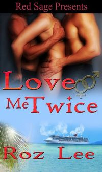 Love Me Twice by Roz Lee