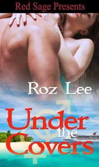 Under The Covers by Roz Lee