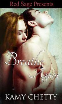 Breathe Again by Kamy Chetty