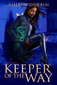 Keeper Of The Way by Shirin Dubbin