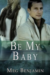 Be My Baby by Meg Benjamin
