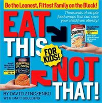 Eat This Not That! for Kids!