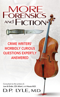 2013 Edgar Award Finalists 2013 Edgar Award Finalists  More Forensics and Fiction: Crime Wri by D.P. Lyle