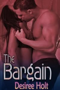 The Bargain by Desiree Holt