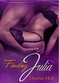 Finding Julia by Desiree Holt