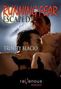 Running In Fear: Escaped by Trinity Blacio