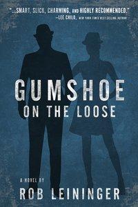 Gumshoe on the Loose