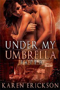 Under My Umbrella by Karen Erickson