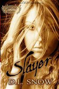 Slayer by D.L. Snow