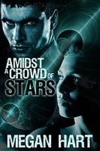 Amidst a Crowd of Stars by Megan Hart