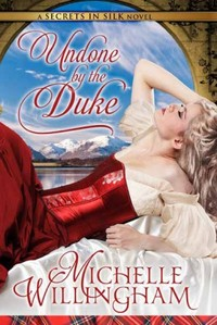 Undone By The Duke by Michelle Willingham