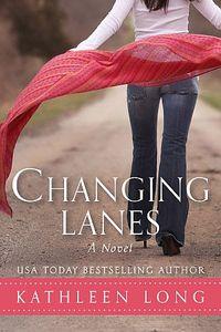 Changing Lanes by Kathleen Long