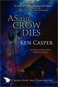 As The Crow Dies by Ken Casper