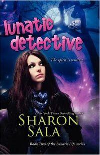 Lunatic Detective by Sharon Sala