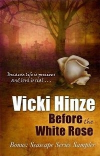 Before The White Rose by Vicki Hinze