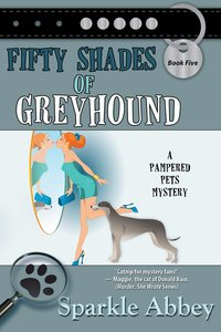 Fifty Shades of Greyhound by Sparkle Abbey