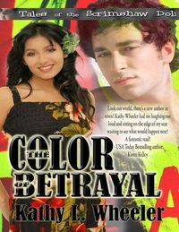 The Color of Betrayal by Kathy L Wheeler