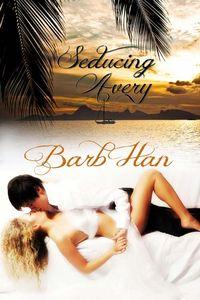 Excerpt of Seducing Avery by Barb Han