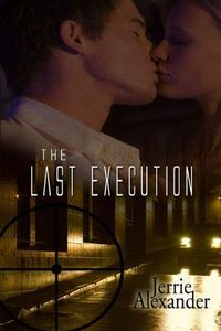 The Last Execution by Jerrie Alexander