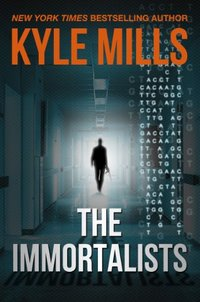The Immortalists by Kyle Mills