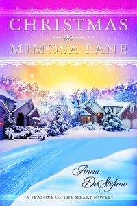 Christmas On Mimosa Lane by Anna DeStefano