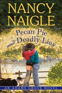 Pecan Pie and Deadly Lies by Nancy Naigle